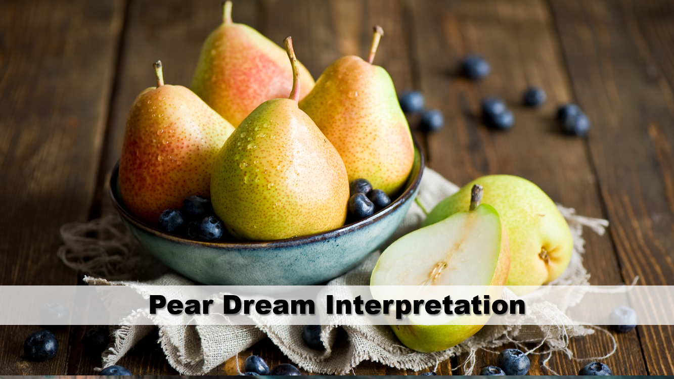 Pear Dream Interpretation