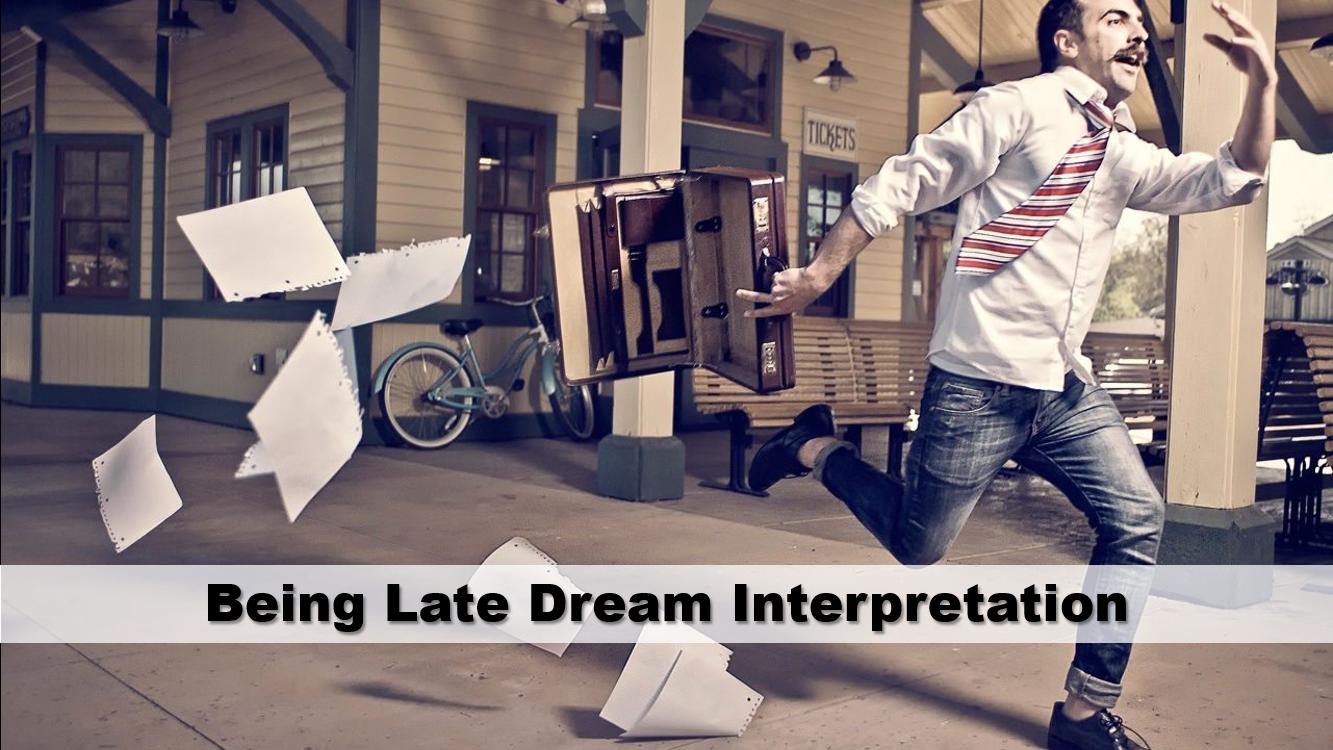 Being Late Dream Interpretation