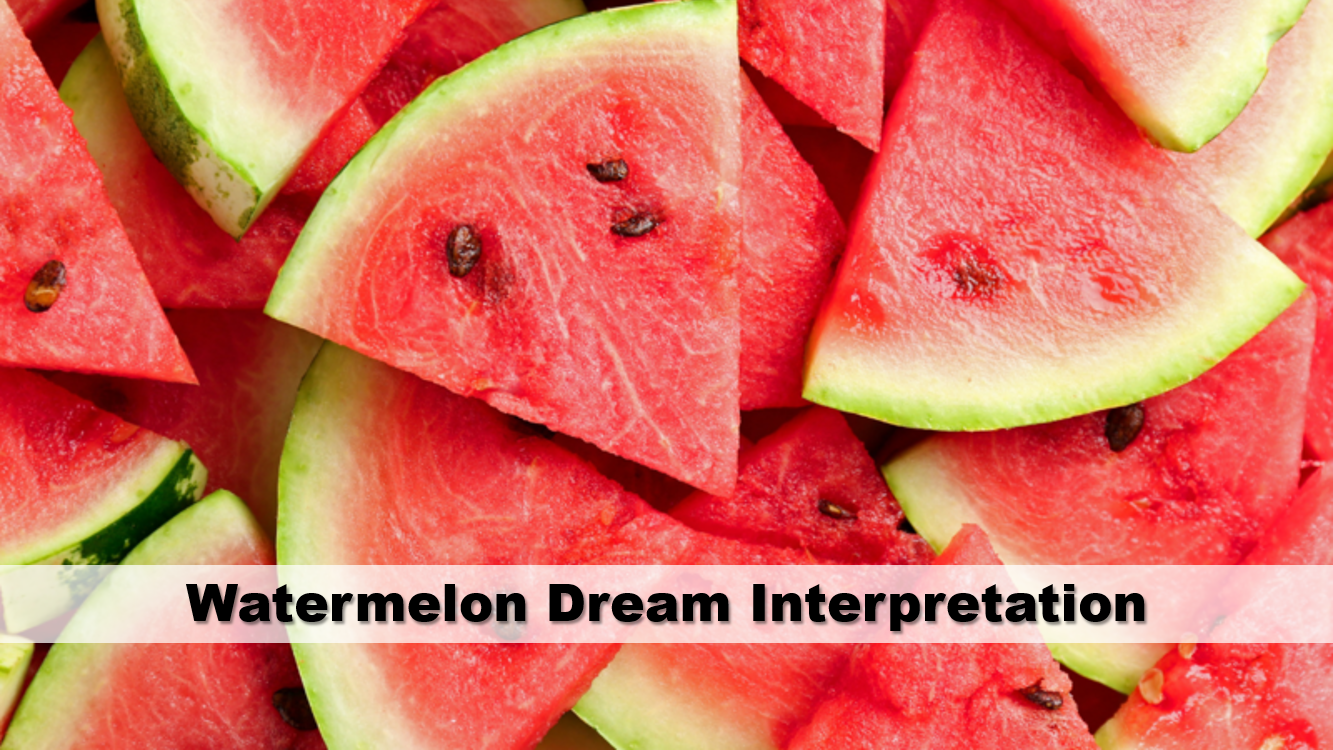 Watermelon Dream Interpretation