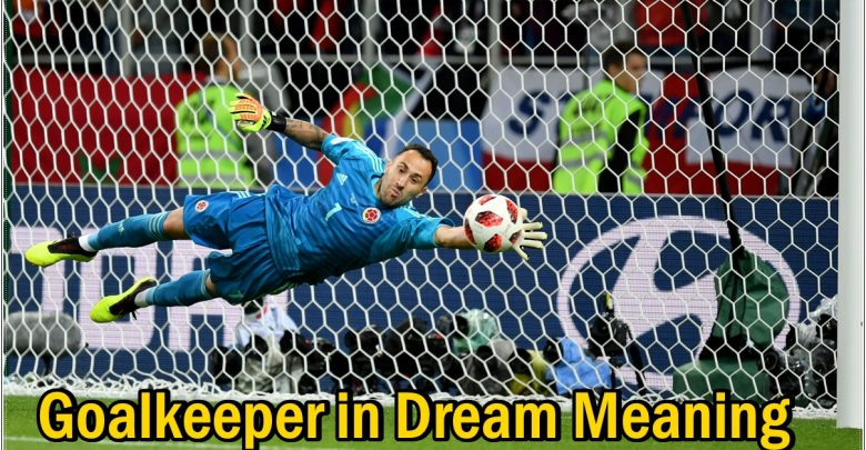 Goalkeeper in Dream Meaning